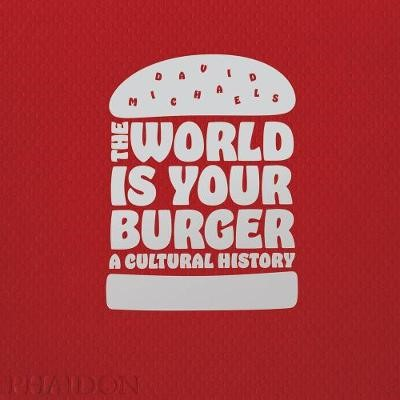 The World is Your Burger -