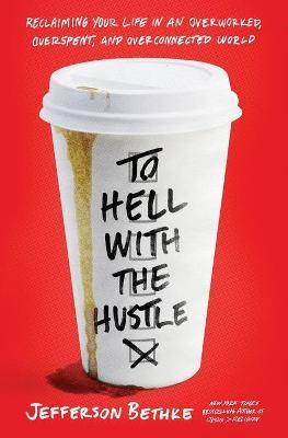 To Hell with the Hustle -