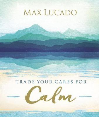 Trade Your Cares for Calm -