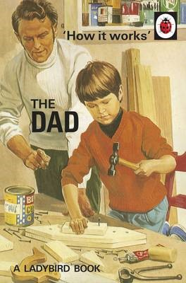 How it Works: The Dad -
