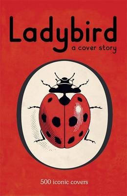 Ladybird: A Cover Story -