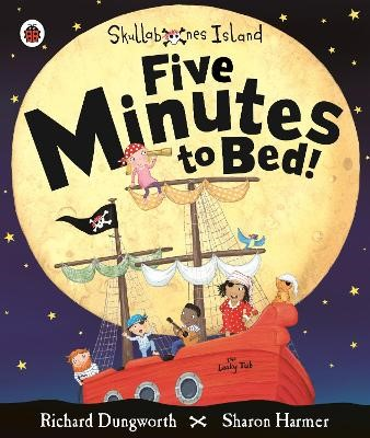 Five Minutes to Bed! A Ladybird Skullabones Island picture book -