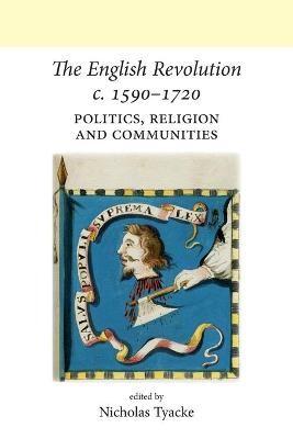 The English Revolution c. 1590-1720 -
