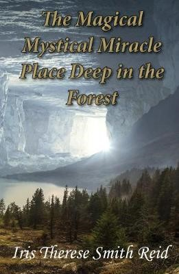The Magical Mystical Miracle Place Deep in the Forest - pr_387095