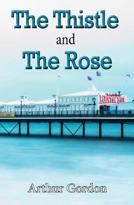 The Thistle and the Rose -