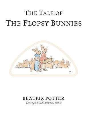 The Tale of The Flopsy Bunnies -