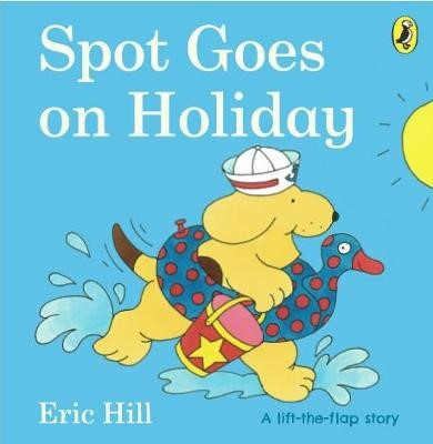 Spot Goes on Holiday -