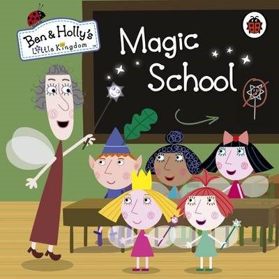 Ben and Holly's Little Kingdom: Magic School - pr_120121