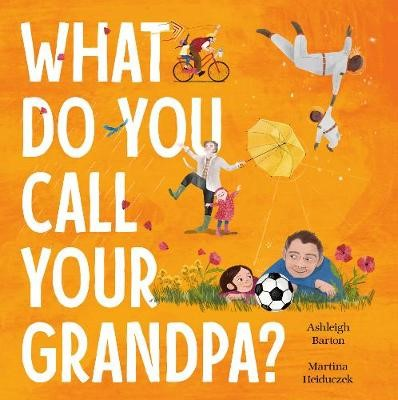 What Do You Call Your Grandpa? -