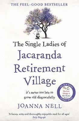 The Single Ladies of Jacaranda Retirement Village -