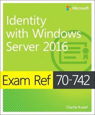 Exam Ref 70-742 Identity with Windows Server 2016 -