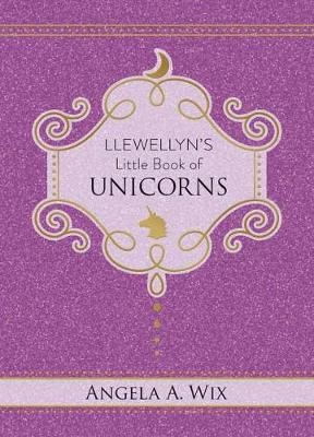 Llewellyn's Little Book of Unicorns -