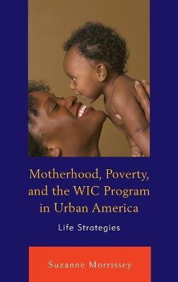 Motherhood, Poverty, and the WIC Program in Urban America - pr_133003