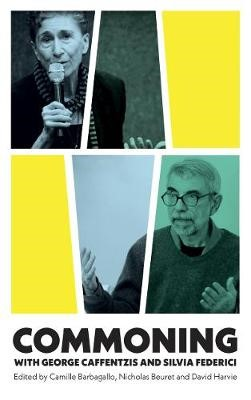 Commoning with George Caffentzis and Silvia Federici -