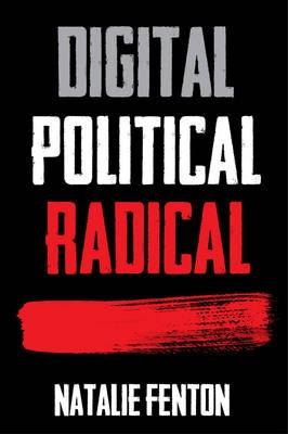 Digital, Political, Radical -