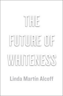The Future of Whiteness -
