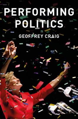 Performing Politics: Media Interviews, Debates and Press Conferences -