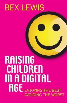 Raising Children in a Digital Age -