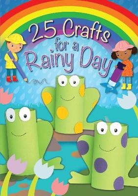 25 Crafts for a Rainy Day -