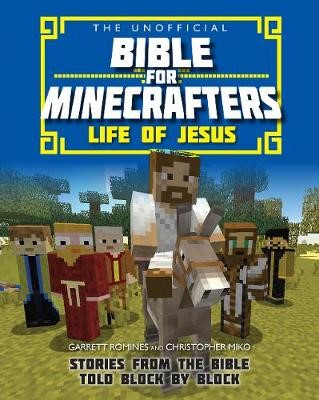 The Unofficial Bible for Minecrafters: Life of Jesus -