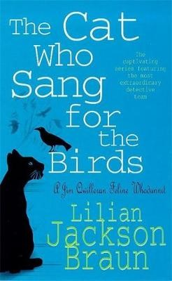The Cat Who Sang for the Birds (The Cat Who... Mysteries, Book 20) -