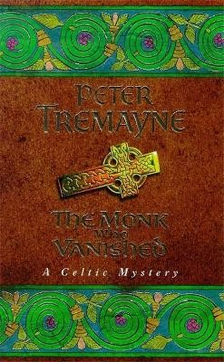 The Monk who Vanished (Sister Fidelma Mysteries Book 7) -