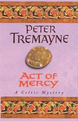 Act of Mercy (Sister Fidelma Mysteries Book 8) -