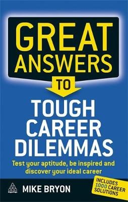 Great Answers to Tough Career Dilemmas: Test Your Aptitude, Be Inspired and Discover Your Ideal Career - pr_1774641