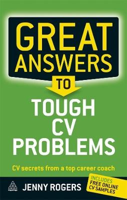 Great Answers to Tough CV Problems: CV Secrets From a Top Career Coach - pr_1774750