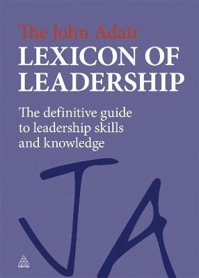 The John Adair Lexicon of Leadership -