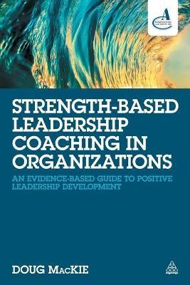 Strength-Based Leadership Coaching in Organizations -