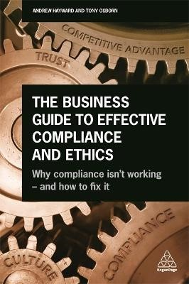 The Business Guide to Effective Compliance and Ethics -