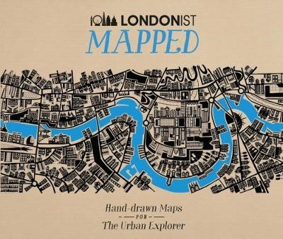 Londonist Mapped; Hand-drawn Maps for the Urban Explorer -