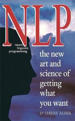NLP: The New Art And Science Of Getting What You Want -