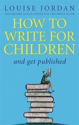 How To Write For Children And Get Published -