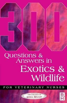 300 Questions and Answers in Exotics and Wildlife for Veterinary Nurses - pr_95877