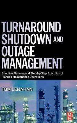 Turnaround, Shutdown and Outage Management -