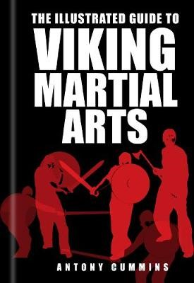 The Illustrated Guide to Viking Martial Arts -