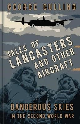 Tales of Lancasters and Other Aircraft -
