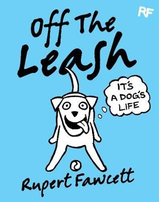 Off The Leash: It's a Dog's Life -