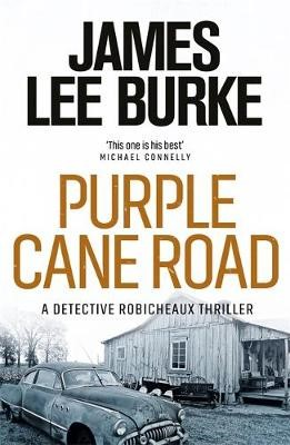 Dave Robicheaux on the Purple Cane Road -