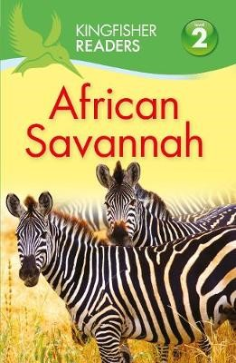 Kingfisher Readers: African Savannah (Level 2: Beginning to Read Alone) - pr_185320