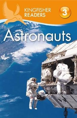 Kingfisher Readers: Astronauts (Level 3: Reading Alone with Some Help) - pr_184984