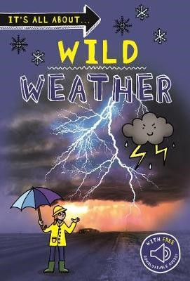It's all about... Wild Weather -