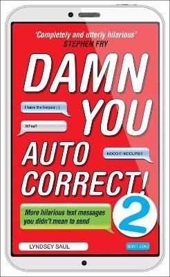 Damn You Autocorrect! 2 -