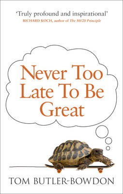 Never Too Late To Be Great -