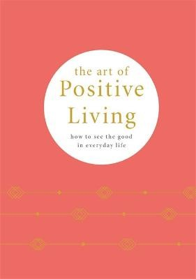 The Art of Positive Living -