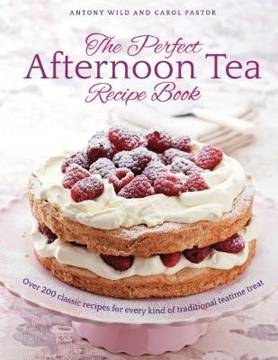 The Perfect Afternoon Tea Recipe Book -
