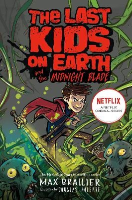 Last Kids on Earth and the Midnight Blade -