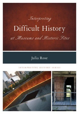Interpreting Difficult History at Museums and Historic Sites - pr_293782